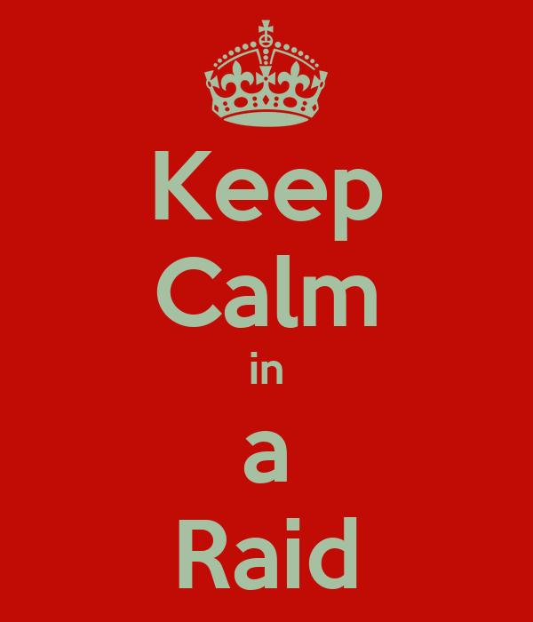 Keep Calm in a Raid