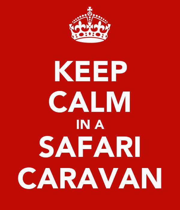 KEEP CALM IN A SAFARI CARAVAN
