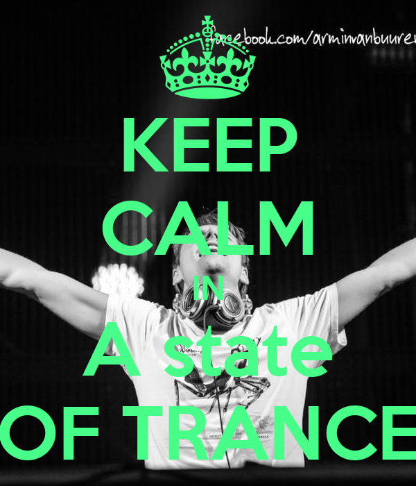 KEEP CALM IN A state OF TRANCE