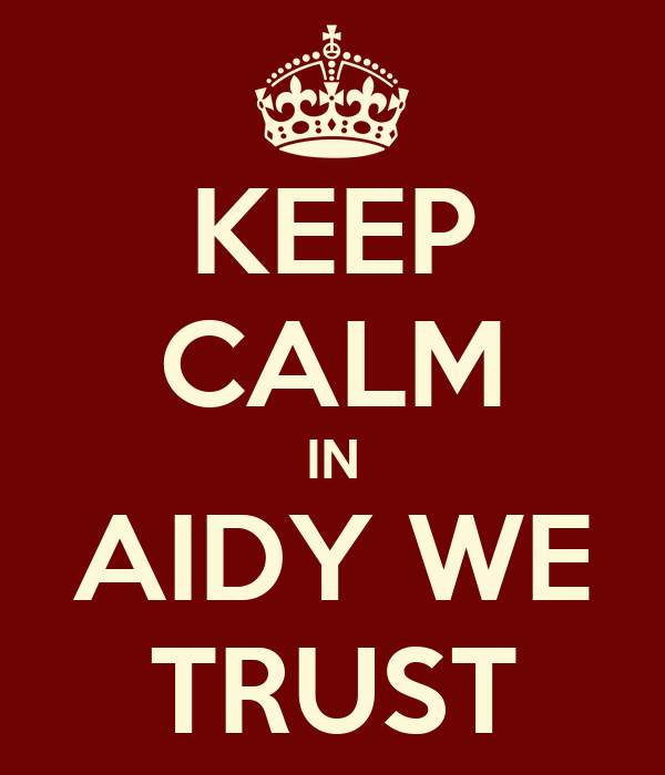 KEEP CALM IN AIDY WE TRUST