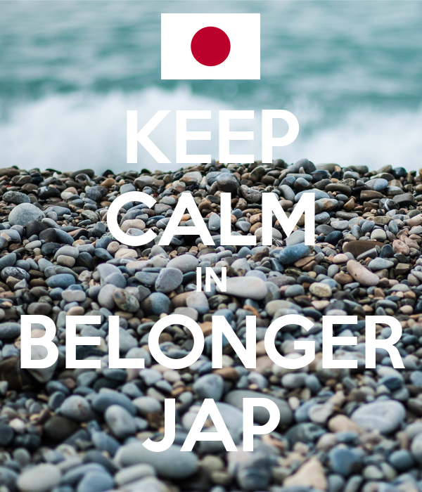 KEEP CALM IN BELONGER JAP