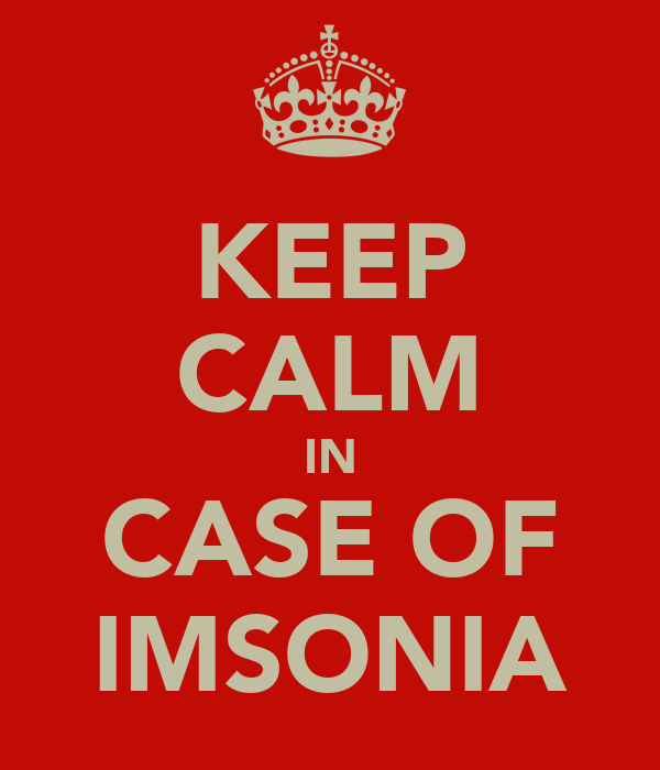 KEEP CALM IN CASE OF IMSONIA