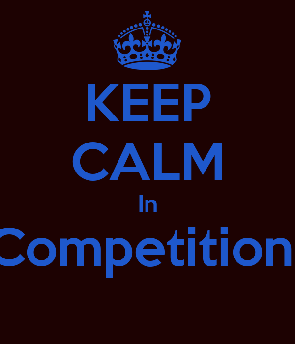 KEEP CALM In Competition