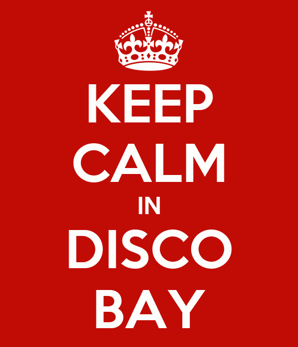 KEEP CALM IN DISCO BAY
