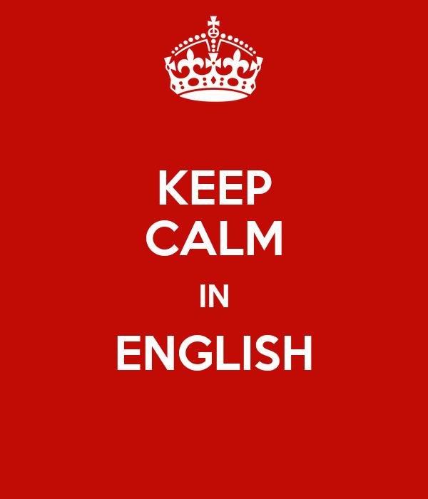 KEEP CALM IN ENGLISH