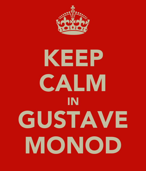 KEEP CALM IN GUSTAVE MONOD