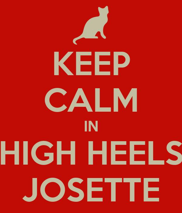 KEEP CALM IN HIGH HEELS JOSETTE