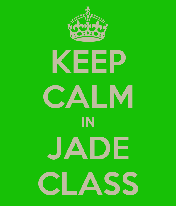 KEEP CALM IN JADE CLASS
