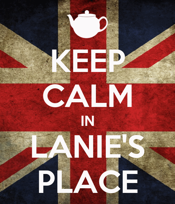 KEEP CALM IN LANIE'S PLACE