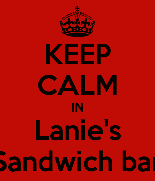 KEEP CALM IN Lanie's Sandwich bar
