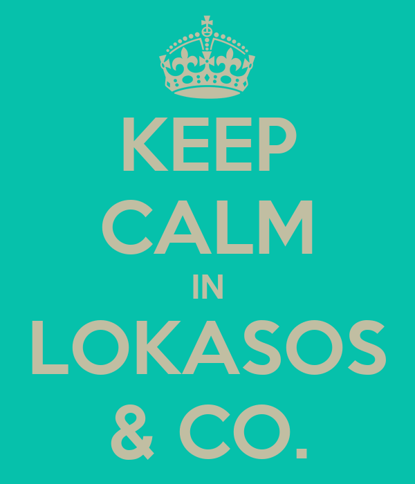 KEEP CALM IN LOKASOS & CO.