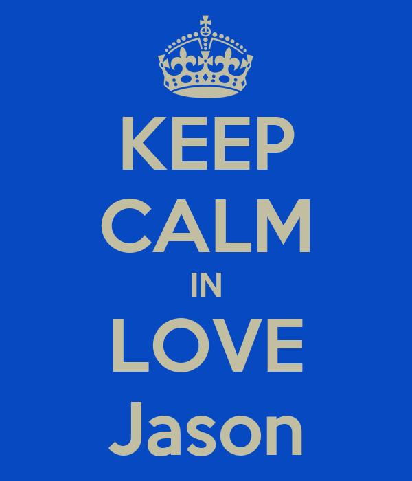 KEEP CALM IN LOVE Jason