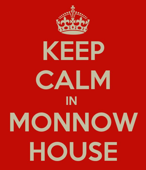KEEP CALM IN  MONNOW HOUSE