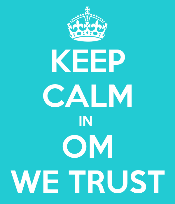 KEEP CALM IN  OM WE TRUST