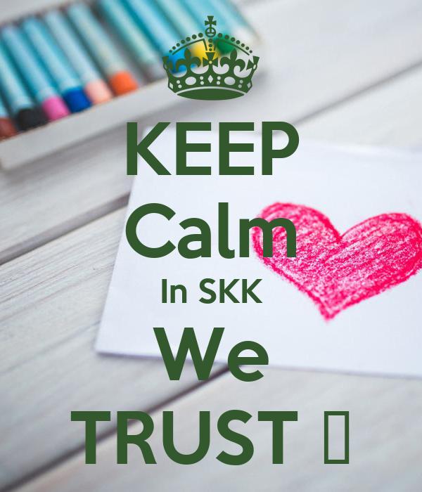 KEEP Calm In SKK We TRUST 🍀