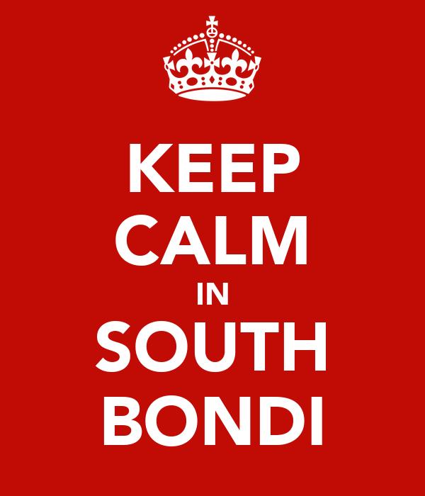 KEEP CALM IN SOUTH BONDI