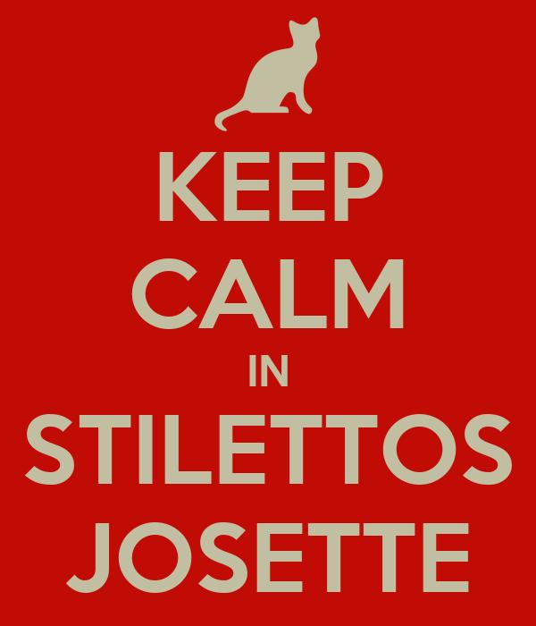 KEEP CALM IN STILETTOS JOSETTE