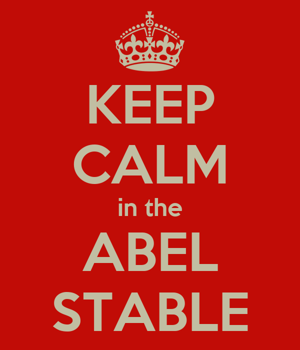 KEEP CALM in the ABEL STABLE