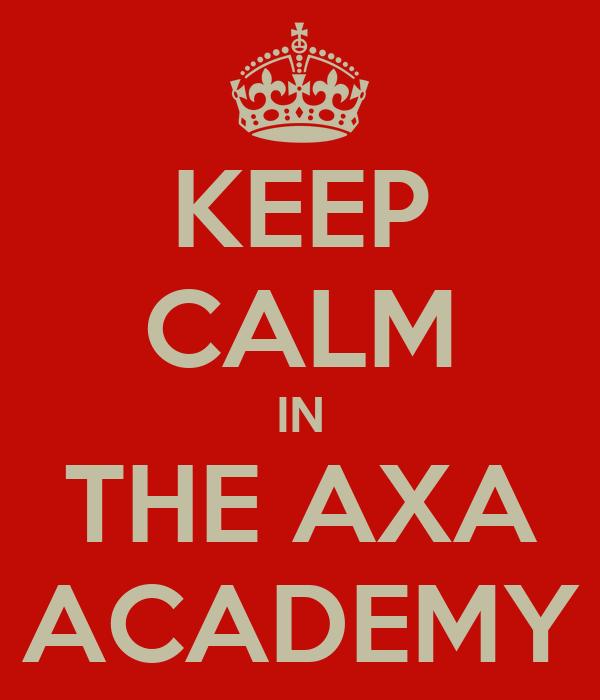 KEEP CALM IN THE AXA ACADEMY