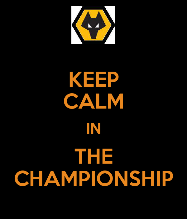 KEEP CALM IN THE CHAMPIONSHIP