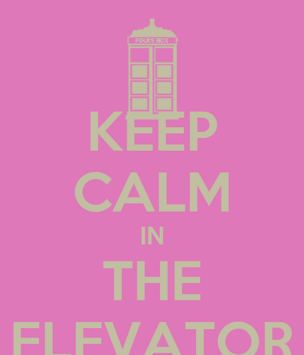 KEEP CALM IN THE ELEVATOR