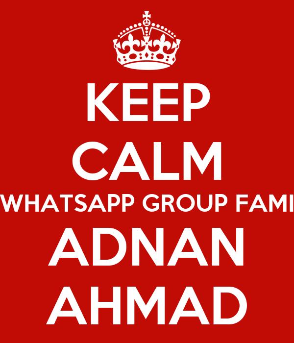 KEEP CALM IN WHATSAPP GROUP FAMILY ADNAN AHMAD
