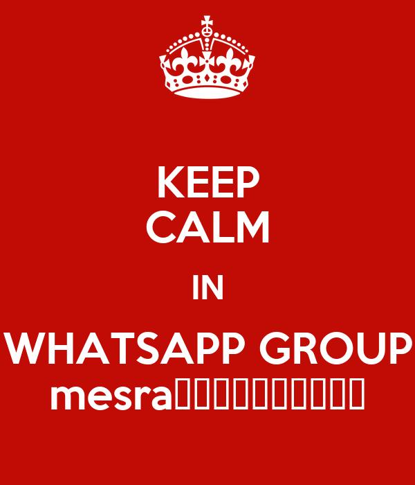 KEEP CALM IN WHATSAPP GROUP mesra🐓🐼🍳🍃🐰👂🍌🐌👃🙇