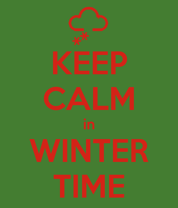 KEEP CALM in WINTER TIME