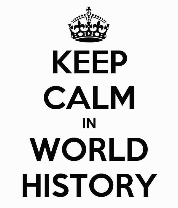 KEEP CALM IN WORLD HISTORY