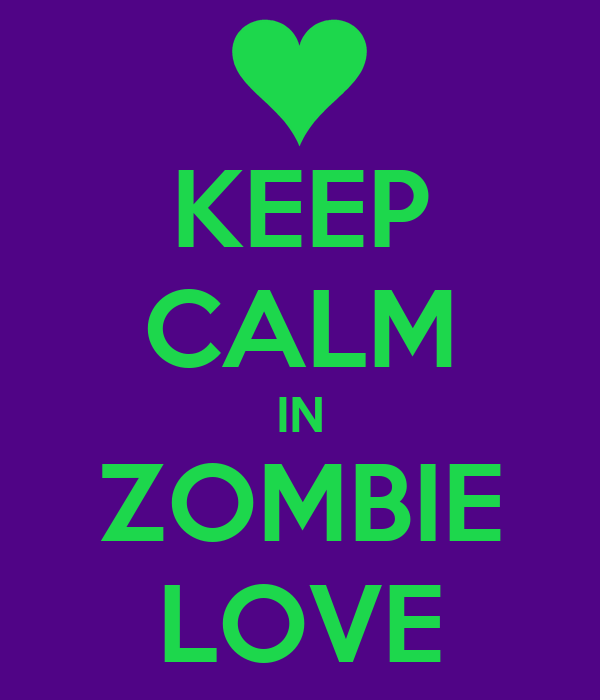 KEEP CALM IN ZOMBIE LOVE