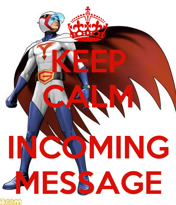 KEEP CALM  INCOMING MESSAGE