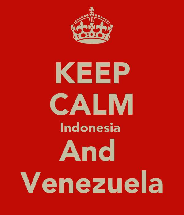 KEEP CALM Indonesia  And  Venezuela