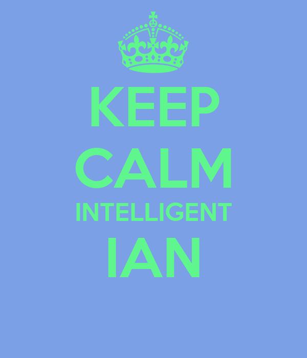 KEEP CALM INTELLIGENT IAN