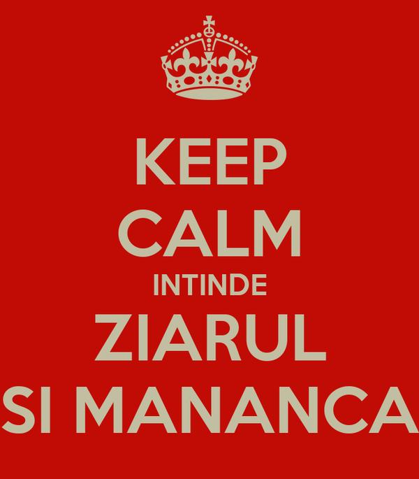 KEEP CALM INTINDE ZIARUL SI MANANCA