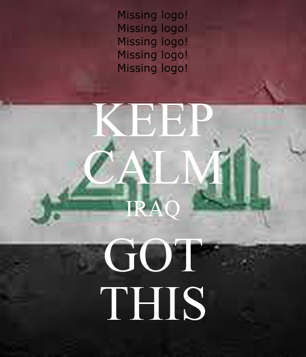KEEP CALM IRAQ GOT THIS