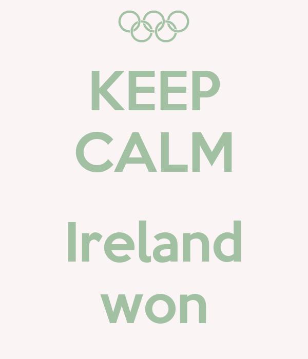 KEEP CALM  Ireland won