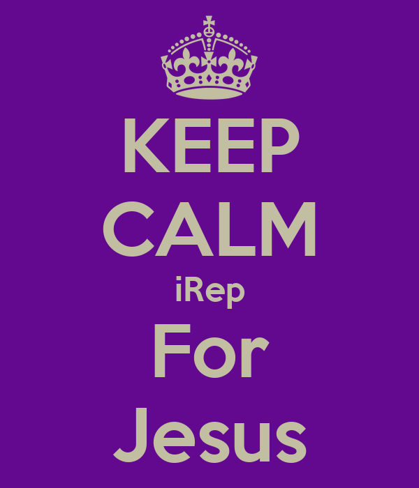 KEEP CALM iRep For Jesus