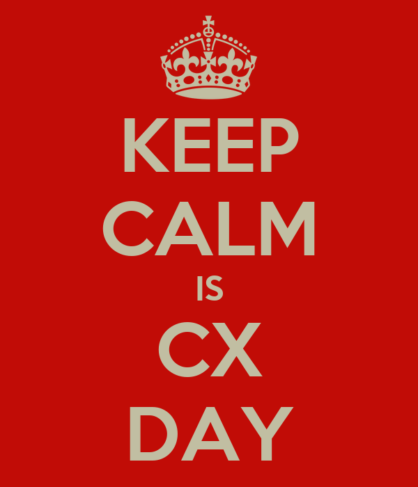 KEEP CALM IS CX DAY