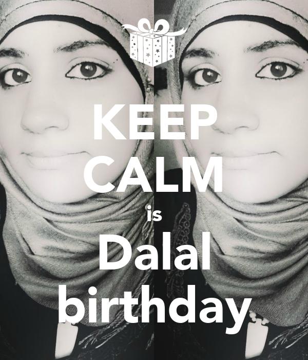 KEEP CALM is Dalal birthday