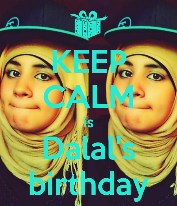 KEEP CALM is Dalal's birthday