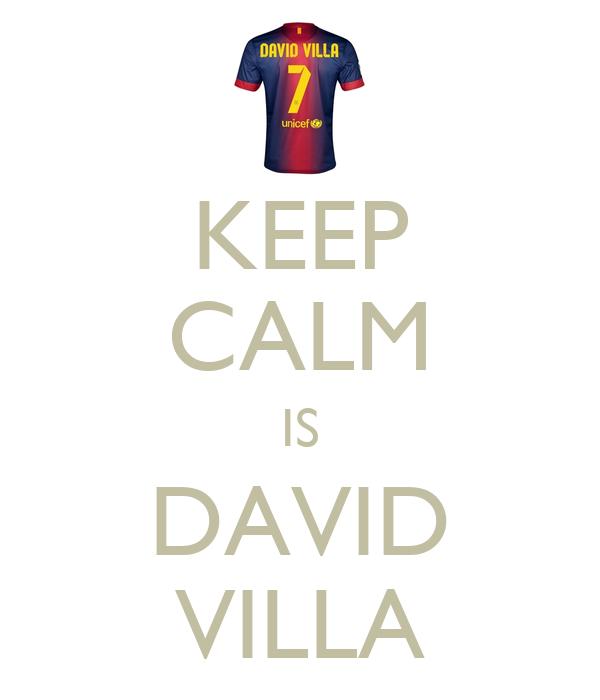 KEEP CALM IS DAVID VILLA