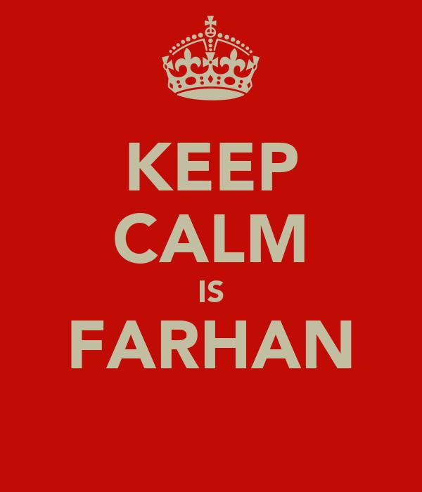 KEEP CALM IS FARHAN