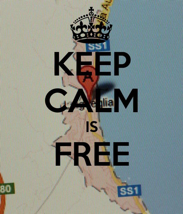 KEEP CALM IS FREE