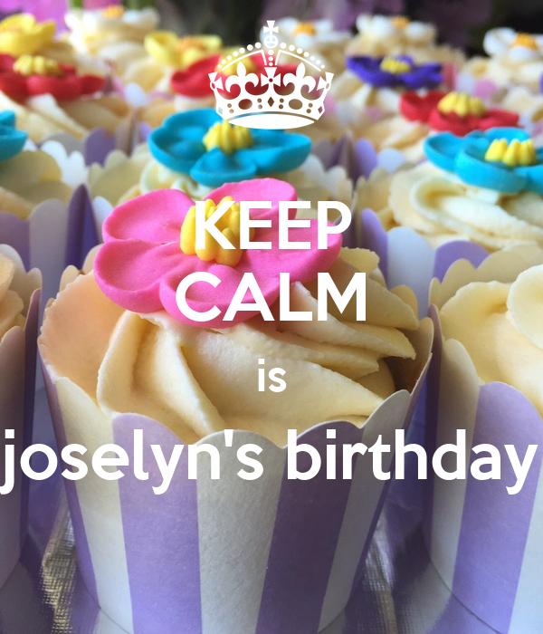 KEEP CALM is joselyn's birthday