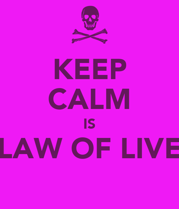"""KEEP CALM IS """"LAW OF LIVE"""""""