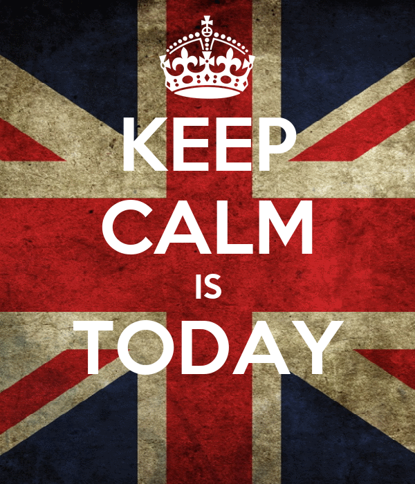KEEP CALM IS TODAY