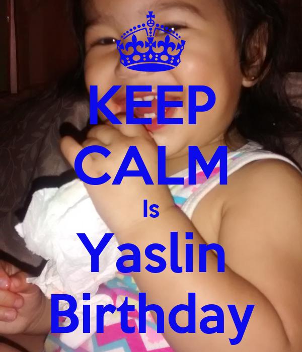 KEEP CALM Is Yaslin Birthday