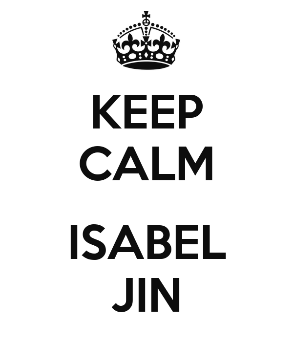 KEEP CALM  ISABEL JIN