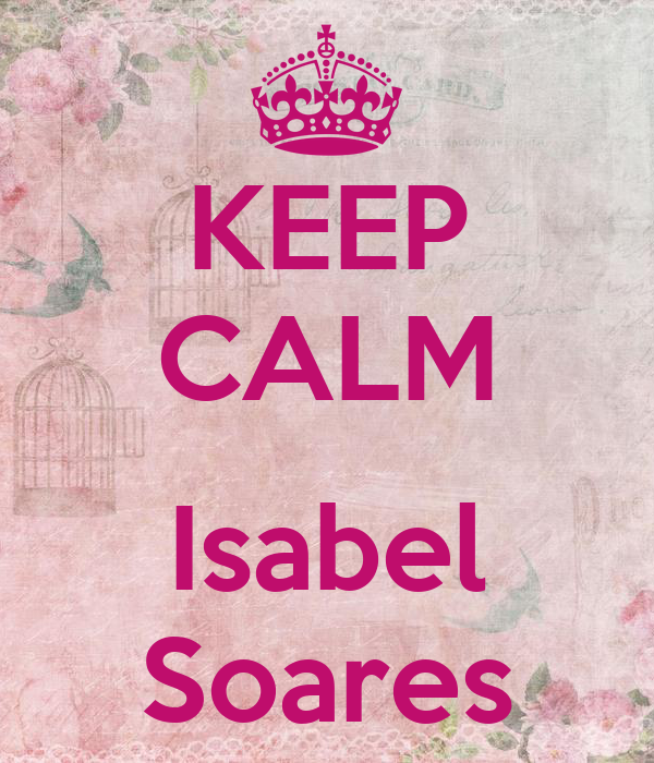 KEEP CALM  Isabel Soares