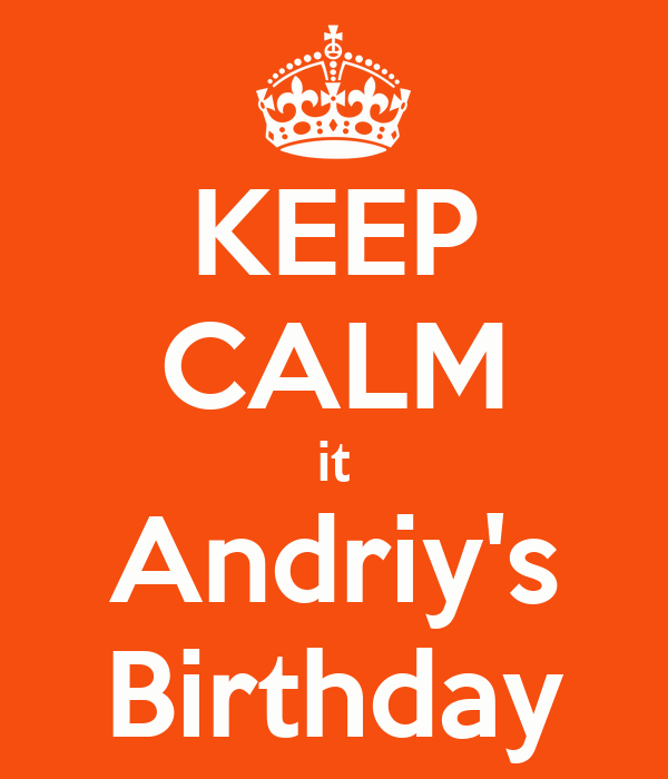 KEEP CALM it Andriy's Birthday